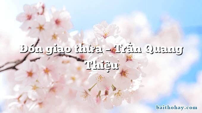 Đón giao thừa  –  Trần Quang Thiệu