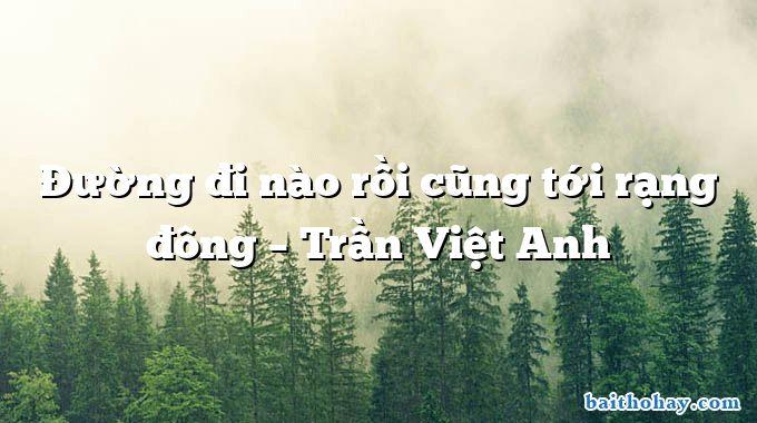 Đường đi nào rồi cũng tới rạng đông  –  Trần Việt Anh