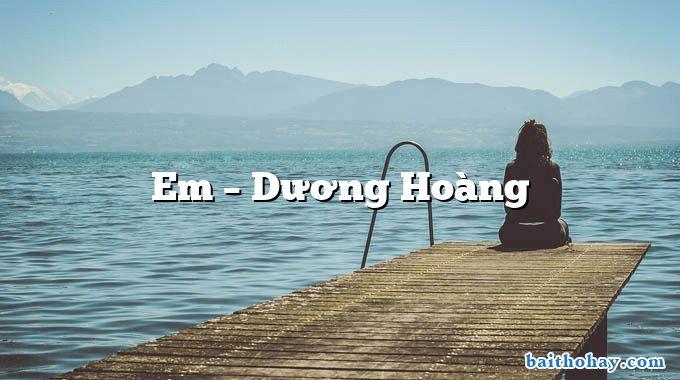 Em – Dương Hoàng