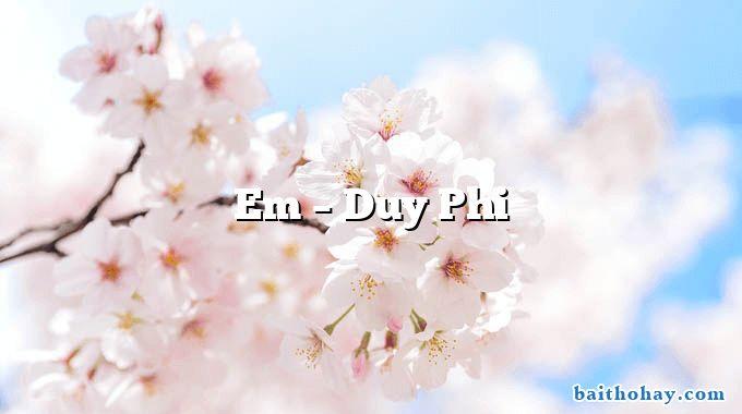 Em  –  Duy Phi