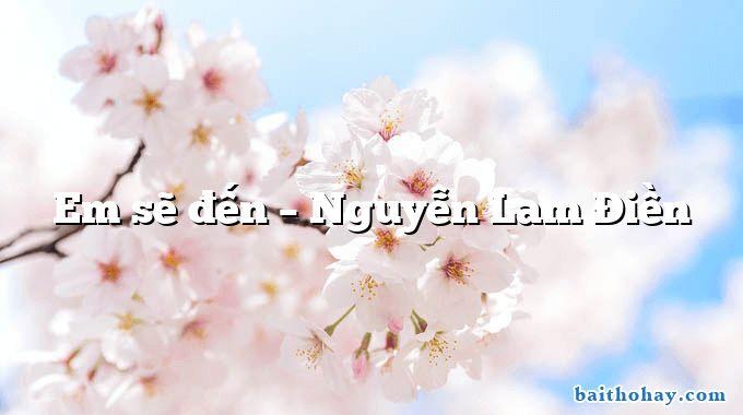 Em sẽ đến – Nguyễn Lam Điền