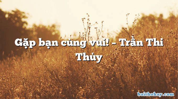 gap ban cung vui tran thi thuy - Ngày khai trường - Nguyễn Bùi Vợi