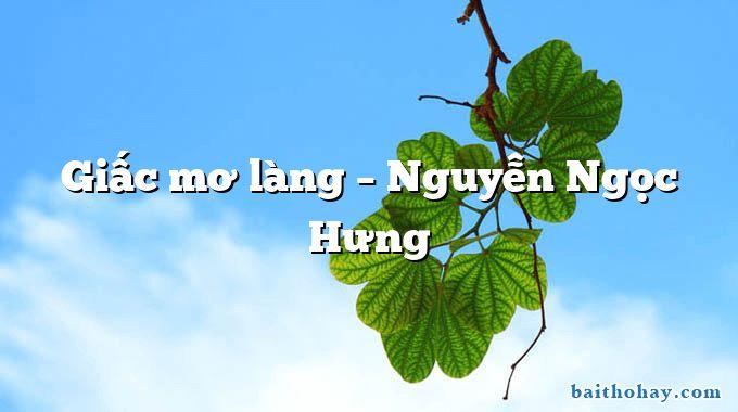 Giấc mơ làng  –  Nguyễn Ngọc Hưng