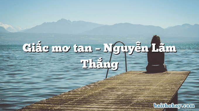 Giấc mơ tan – Nguyễn Lãm Thắng
