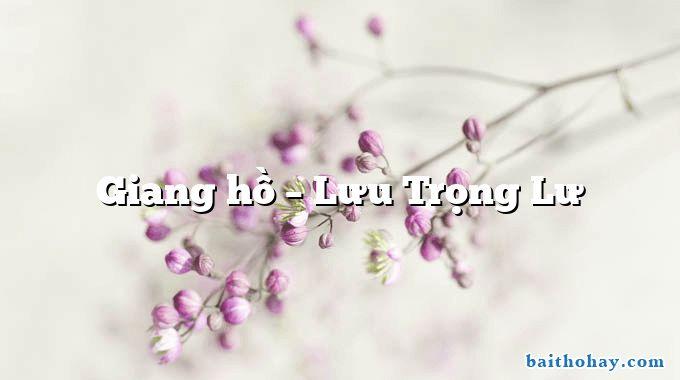 Giang hồ – Lưu Trọng Lư