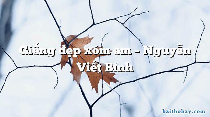Giếng đẹp xóm em – Nguyễn Viết Bình