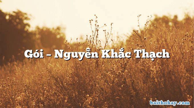 Gói  –  Nguyễn Khắc Thạch