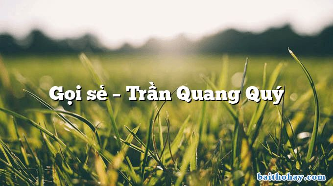Gọi sẻ  –  Trần Quang Quý