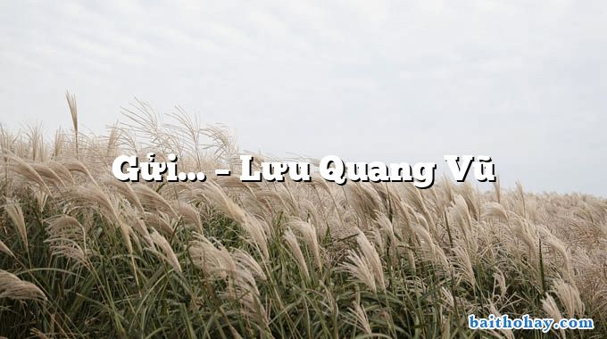 Gửi…  –  Lưu Quang Vũ