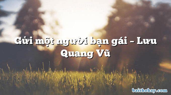 Gửi một người bạn gái  –  Lưu Quang Vũ
