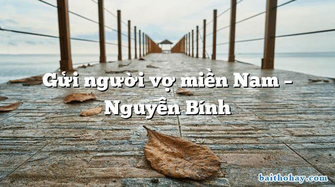 Gửi người vợ miền Nam – Nguyễn Bính