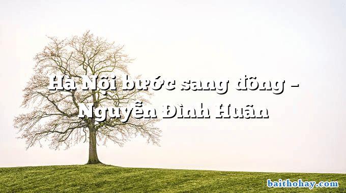 Hà Nội bước sang đông – Nguyễn Đình Huân