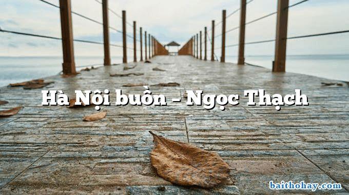 Hà Nội buồn – Ngọc Thạch
