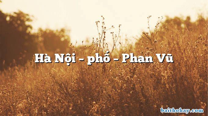 Hà Nội – phố – Phan Vũ