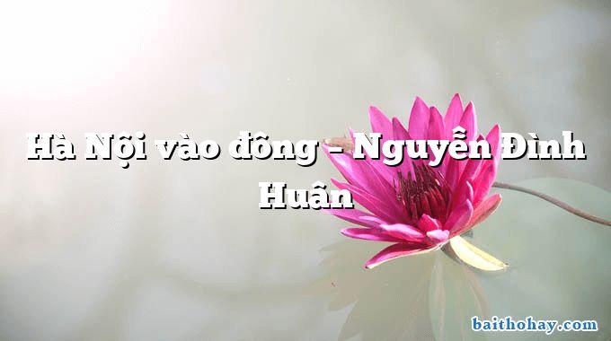 Hà Nội vào đông – Nguyễn Đình Huân