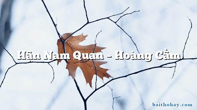 Hận Nam Quan  –  Hoàng Cầm