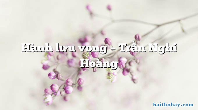 Hành lưu vong  –  Trần Nghi Hoàng