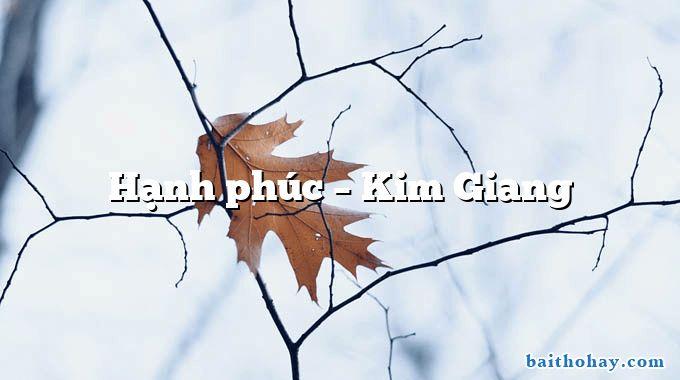 Hạnh phúc – Kim Giang