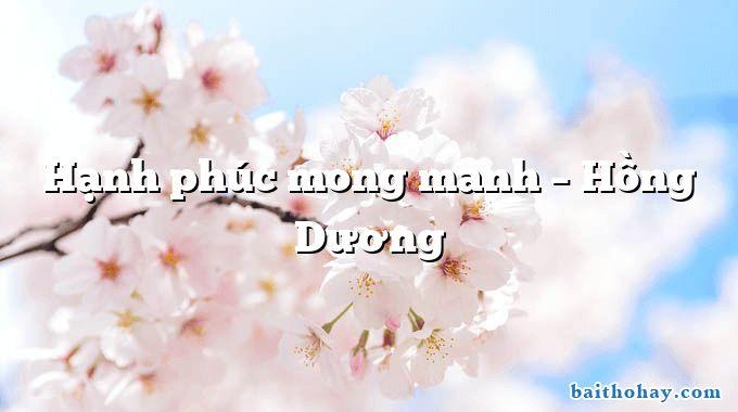 Hạnh phúc mong manh – Hồng Dương