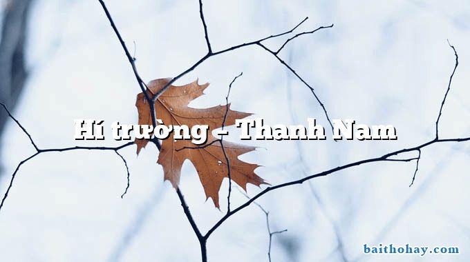 Hí trường  –  Thanh Nam