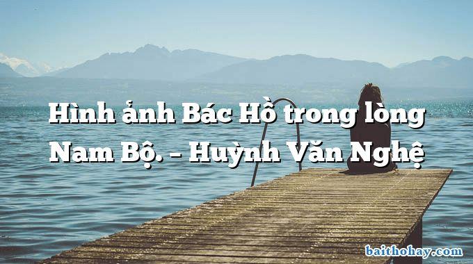 Hình ảnh Bác Hồ trong lòng Nam Bộ. – Huỳnh Văn Nghệ