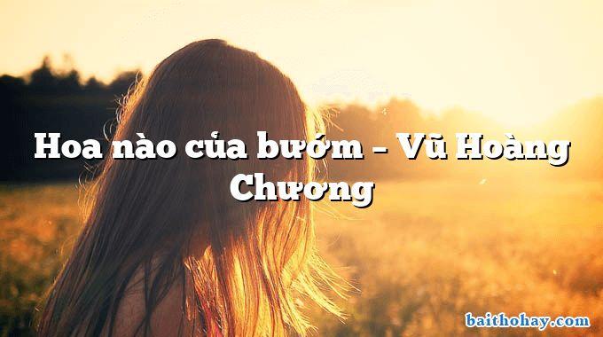 hoa nao cua buom vu hoang chuong - Tí xíu - Ngô Văn Phú
