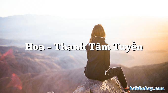 Hoa  –  Thanh Tâm Tuyền