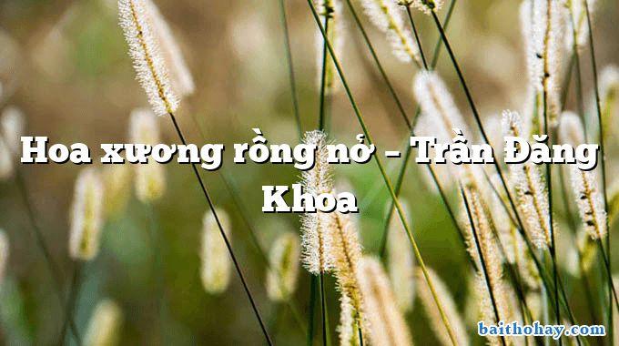 Hoa xương rồng nở  –  Trần Đăng Khoa