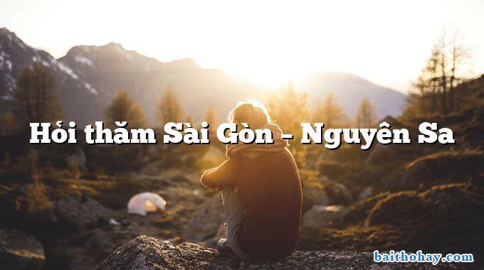 Hỏi thăm Sài Gòn  –  Nguyên Sa