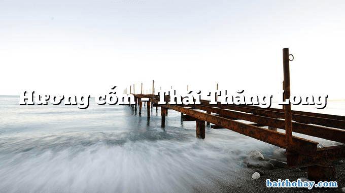 Hương cốm  –  Thái Thăng Long