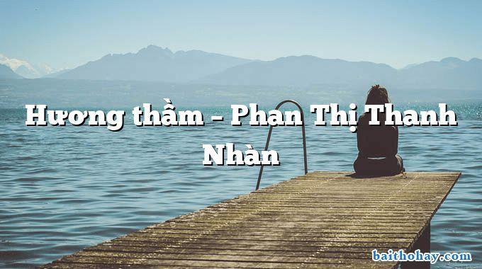 Hương thầm – Phan Thị Thanh Nhàn