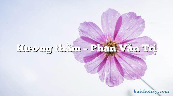 Hương thầm – Phan Văn Trị