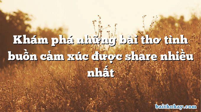 kham pha nhung bai tho tinh buon cam xuc duoc share nhieu nhat - Nặn đồ chơi - Nguyễn Ngọc Ký