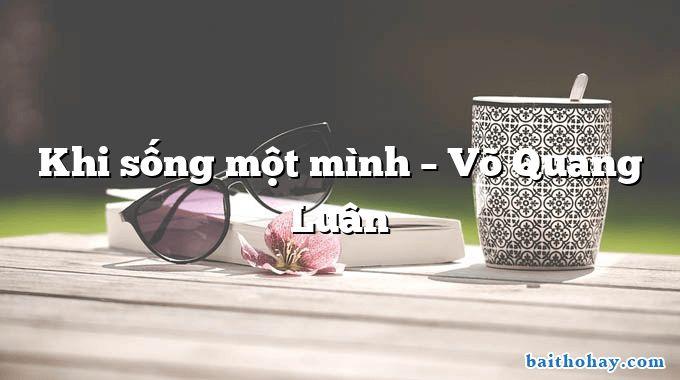 Khi sống một mình  –  Võ Quang Luân