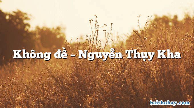Không đề  –  Nguyễn Thụy Kha