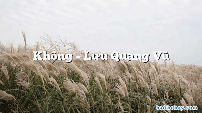 Không  –  Lưu Quang Vũ