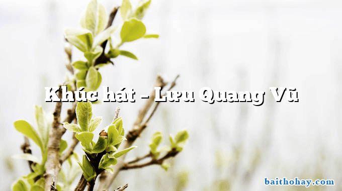 Khúc hát  –  Lưu Quang Vũ