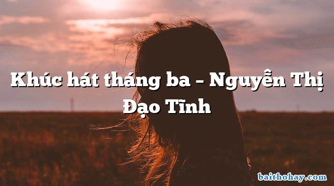 Khúc hát tháng ba  –  Nguyễn Thị Đạo Tĩnh