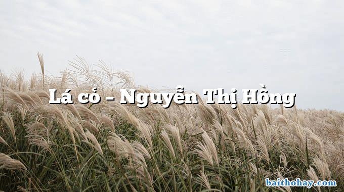 Lá cỏ  –  Nguyễn Thị Hồng
