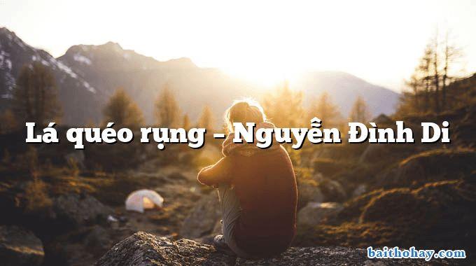 Lá quéo rụng  –  Nguyễn Đình Di