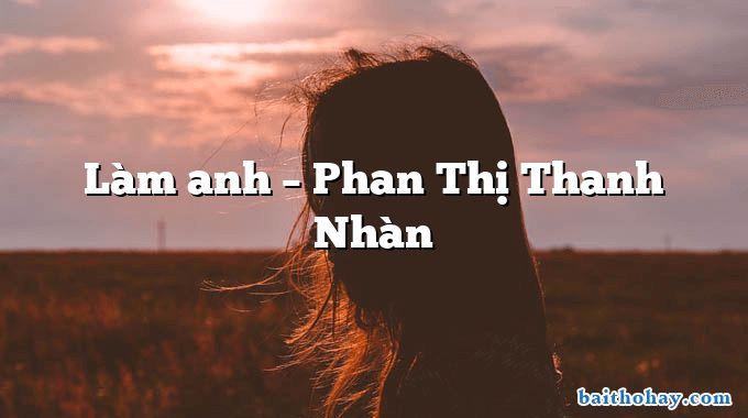 Làm anh – Phan Thị Thanh Nhàn