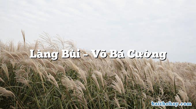 Làng Bùi  –  Võ Bá Cường
