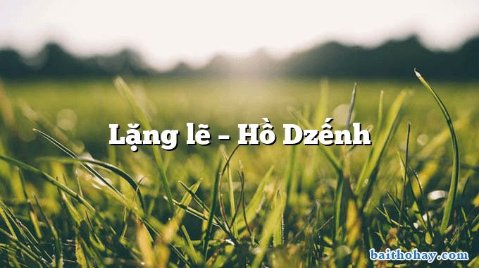 Lặng lẽ – Hồ Dzếnh
