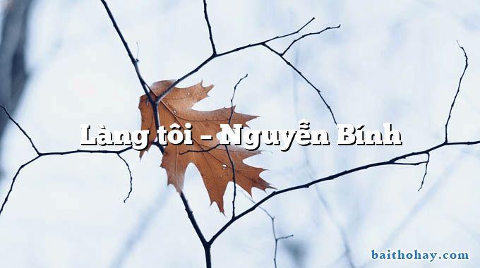 Làng tôi  –  Nguyễn Bính