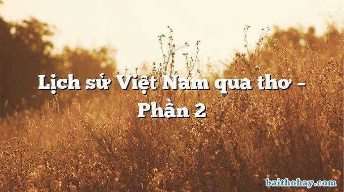 Lịch sử Việt Nam qua thơ – Phần 2