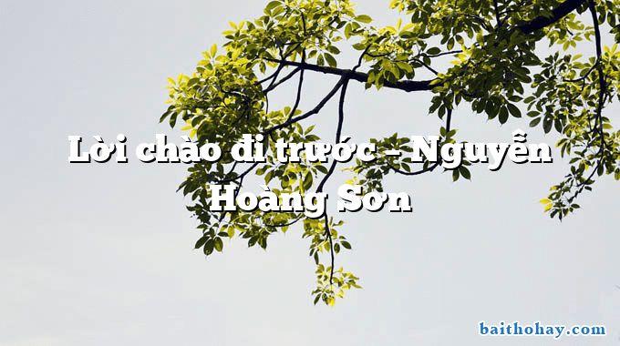 Lời chào đi trước – Nguyễn Hoàng Sơn