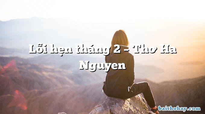 Lỗi hẹn tháng 2 – Thơ Ha Nguyen
