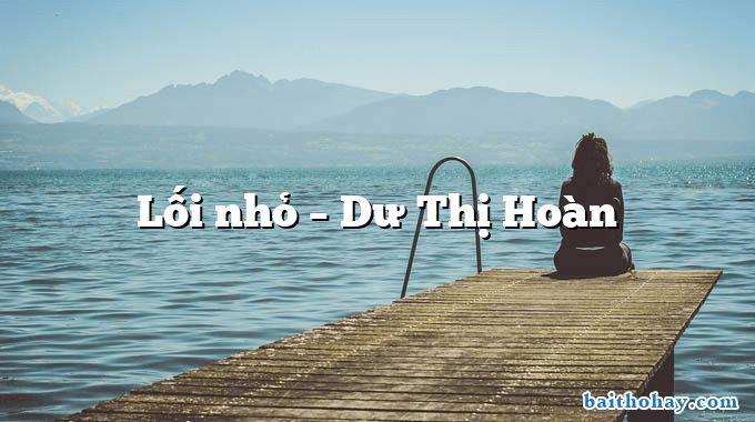 Lối nhỏ  –  Dư Thị Hoàn