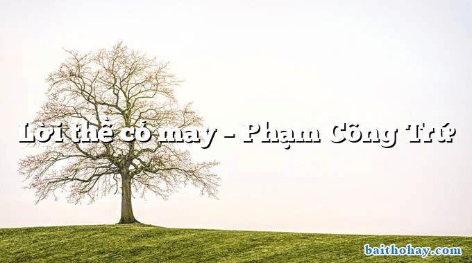Lời thề cỏ may  –  Phạm Công Trứ