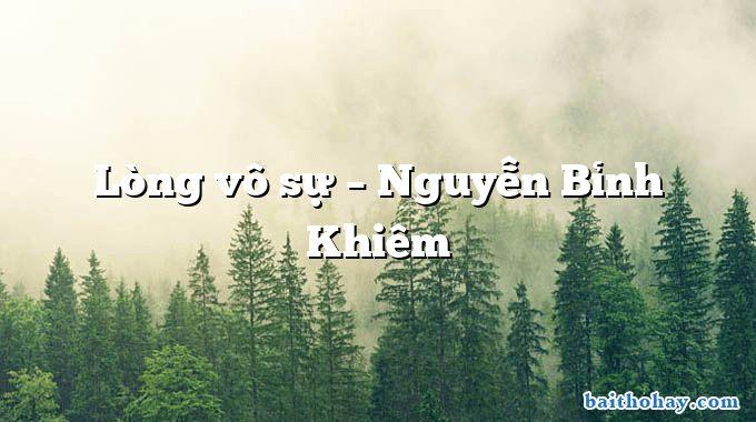 Lòng vô sự – Nguyễn Bỉnh Khiêm